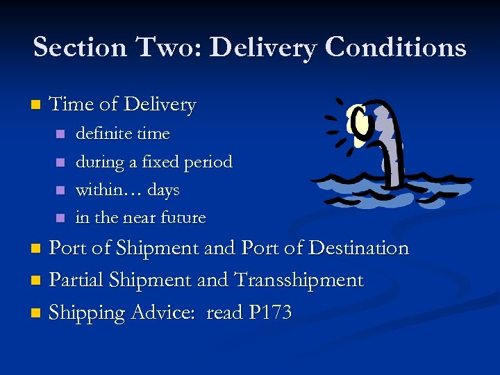 Section Two: Delivery Conditions n Time of Delivery n n definite time during a