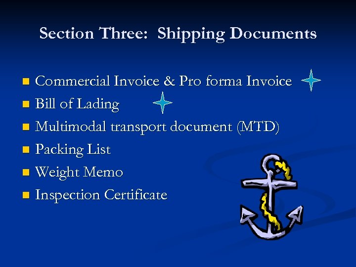 Section Three: Shipping Documents Commercial Invoice & Pro forma Invoice n Bill of Lading