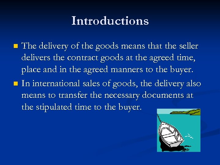 Introductions The delivery of the goods means that the seller delivers the contract goods