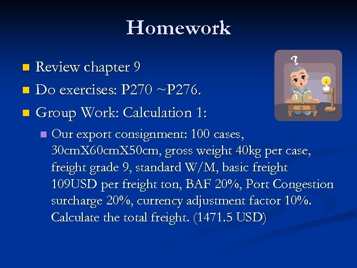 Homework Review chapter 9 n Do exercises: P 270 ~P 276. n Group Work: