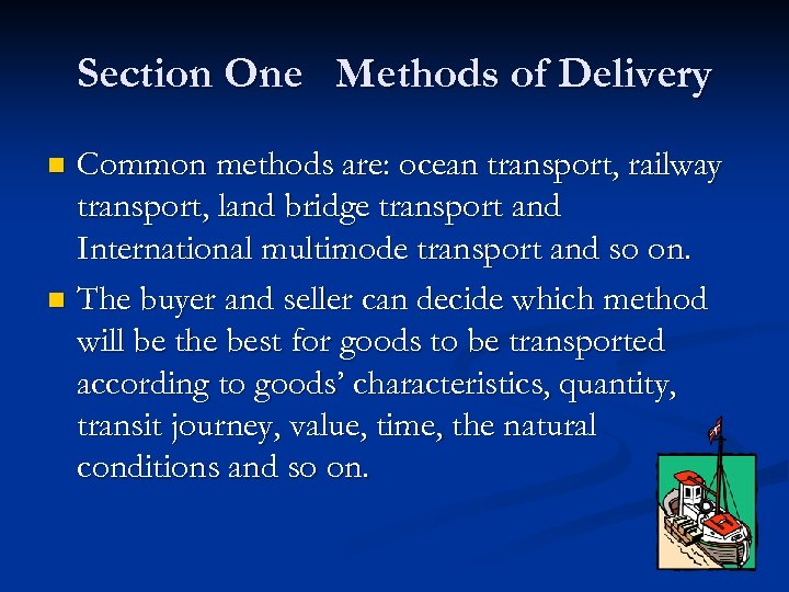 Section One Methods of Delivery Common methods are: ocean transport, railway transport, land bridge