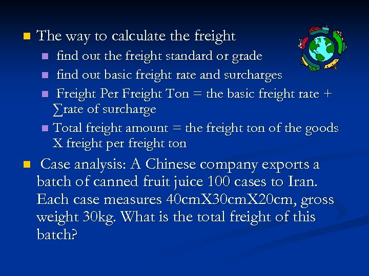 n The way to calculate the freight find out the freight standard or grade