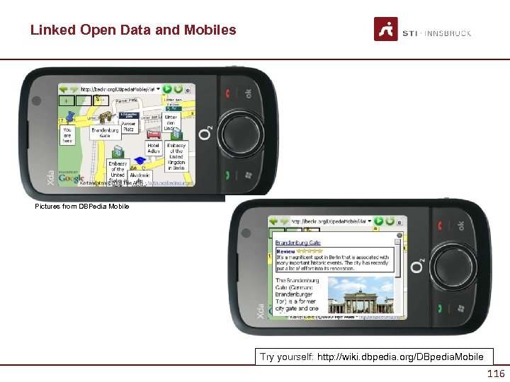 Linked Open Data and Mobiles Pictures from DBPedia Mobile Try yourself: http: //wiki. dbpedia.