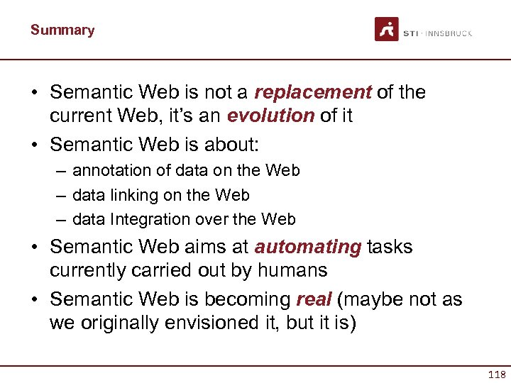 Summary • Semantic Web is not a replacement of the current Web, it's an