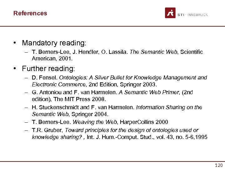 References • Mandatory reading: – T. Berners-Lee, J. Hendler, O. Lassila. The Semantic Web,