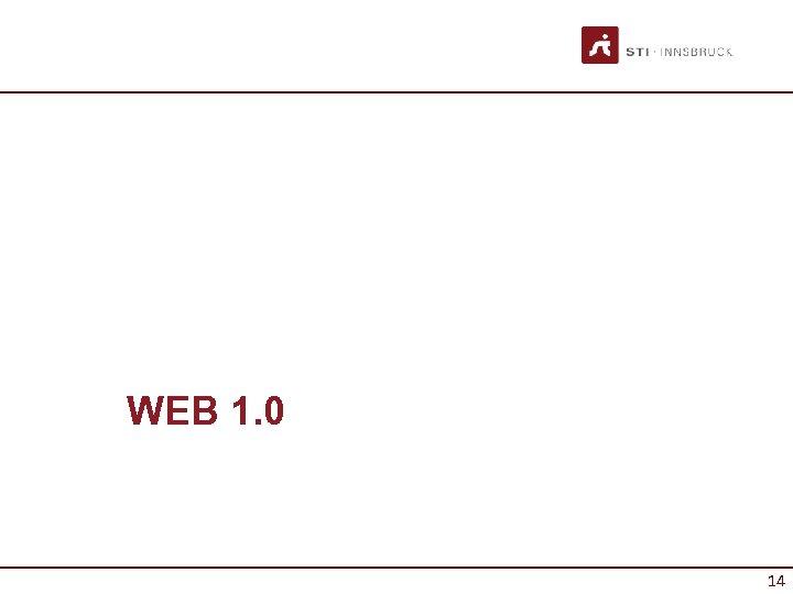 WEB 1. 0 14