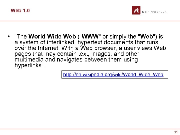"Web 1. 0 • ""The World Wide Web ("
