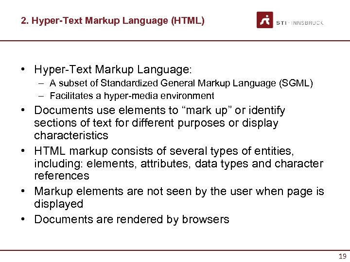 2. Hyper-Text Markup Language (HTML) • Hyper-Text Markup Language: – A subset of Standardized