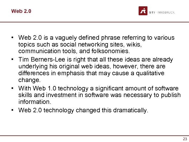 Web 2. 0 • Web 2. 0 is a vaguely defined phrase referring to