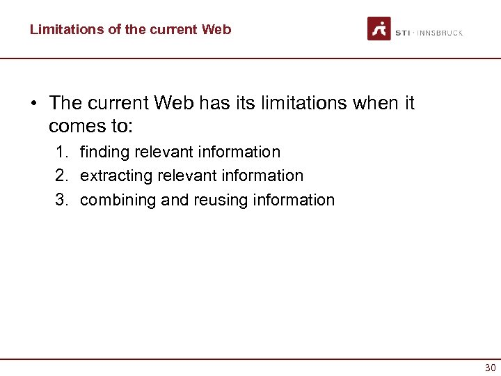 Limitations of the current Web • The current Web has its limitations when it