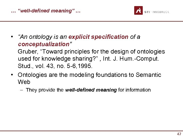 """… """"well-defined meaning"""" … • """"An ontology is an explicit specification of a conceptualization"""""""