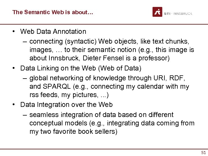 The Semantic Web is about… • Web Data Annotation – connecting (syntactic) Web objects,