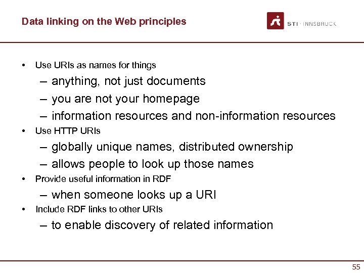 Data linking on the Web principles • Use URIs as names for things –