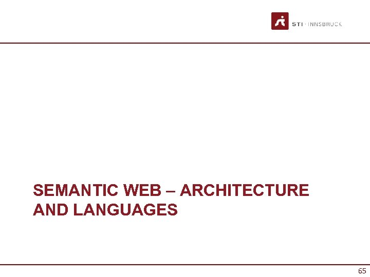 SEMANTIC WEB – ARCHITECTURE AND LANGUAGES 65
