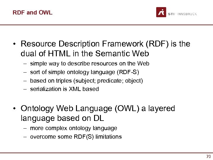 RDF and OWL • Resource Description Framework (RDF) is the dual of HTML in