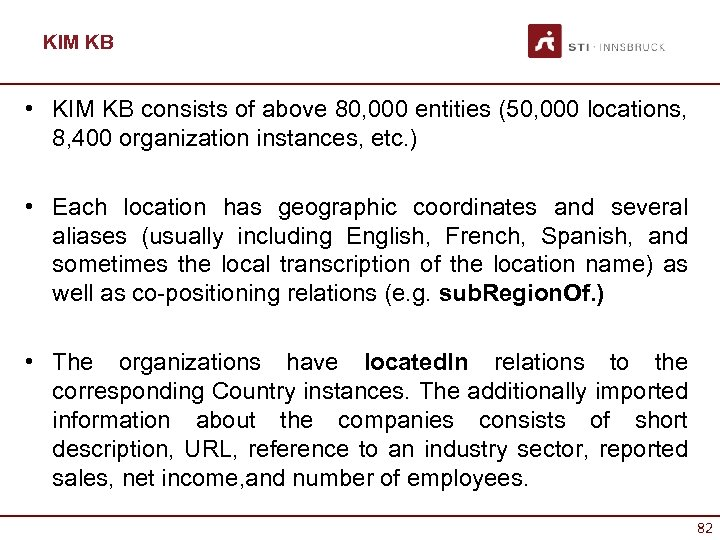 KIM KB • KIM KB consists of above 80, 000 entities (50, 000 locations,