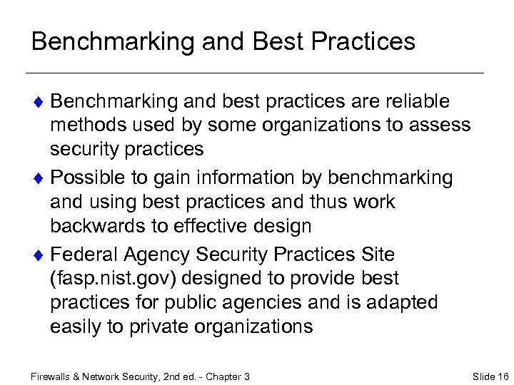 Benchmarking and Best Practices ¨ Benchmarking and best practices are reliable methods used by
