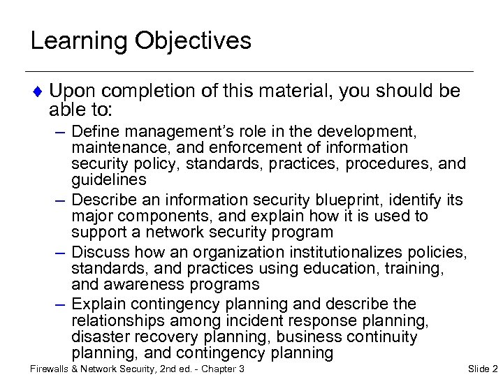 Learning Objectives ¨ Upon completion of this material, you should be able to: –