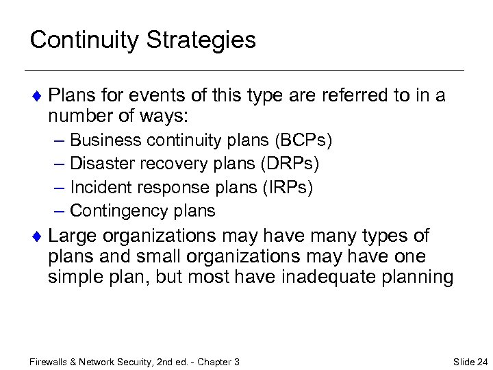 Continuity Strategies ¨ Plans for events of this type are referred to in a