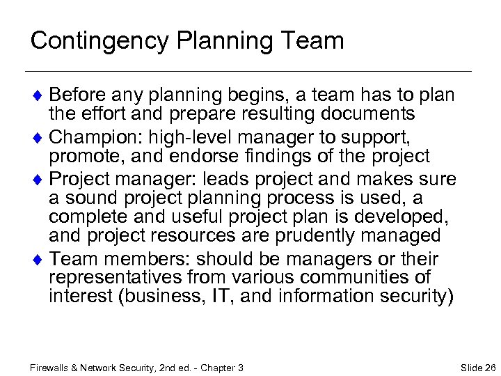 Contingency Planning Team ¨ Before any planning begins, a team has to plan the