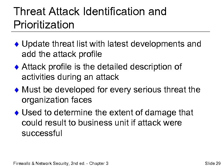 Threat Attack Identification and Prioritization ¨ Update threat list with latest developments and add