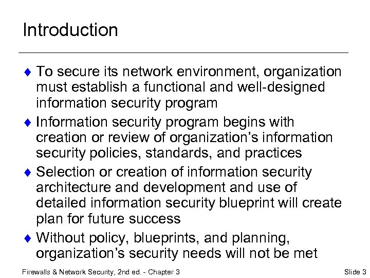 Introduction ¨ To secure its network environment, organization must establish a functional and well-designed