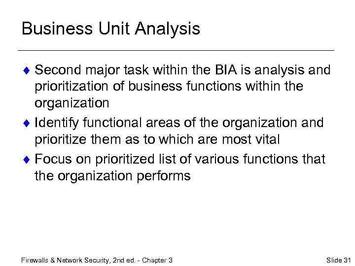 Business Unit Analysis ¨ Second major task within the BIA is analysis and prioritization