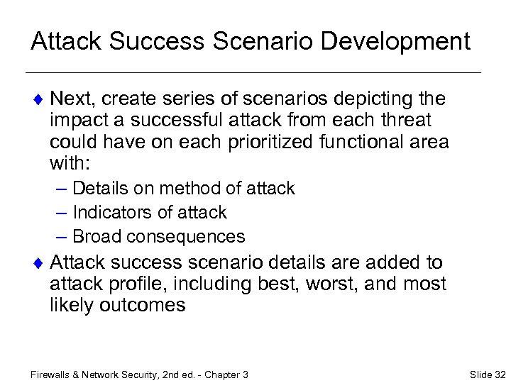Attack Success Scenario Development ¨ Next, create series of scenarios depicting the impact a