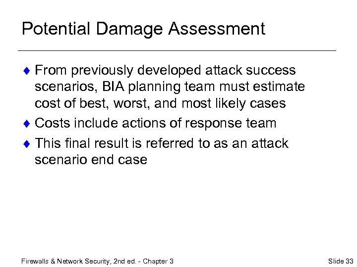 Potential Damage Assessment ¨ From previously developed attack success scenarios, BIA planning team must