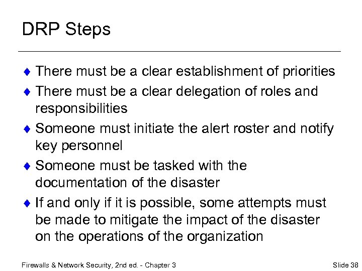 DRP Steps ¨ There must be a clear establishment of priorities ¨ There must