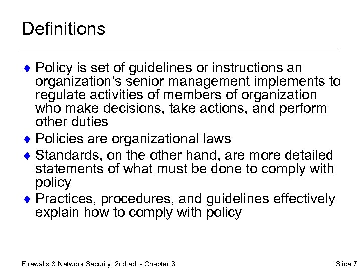 Definitions ¨ Policy is set of guidelines or instructions an organization's senior management implements