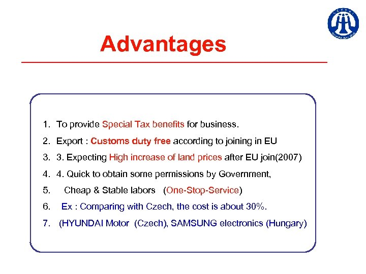 Advantages 1. To provide Special Tax benefits for business. 2. Export : Customs duty