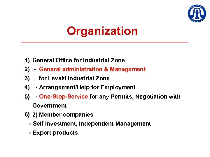 Organization 1) General Office for Industrial Zone 2) - General administration & Management 3)
