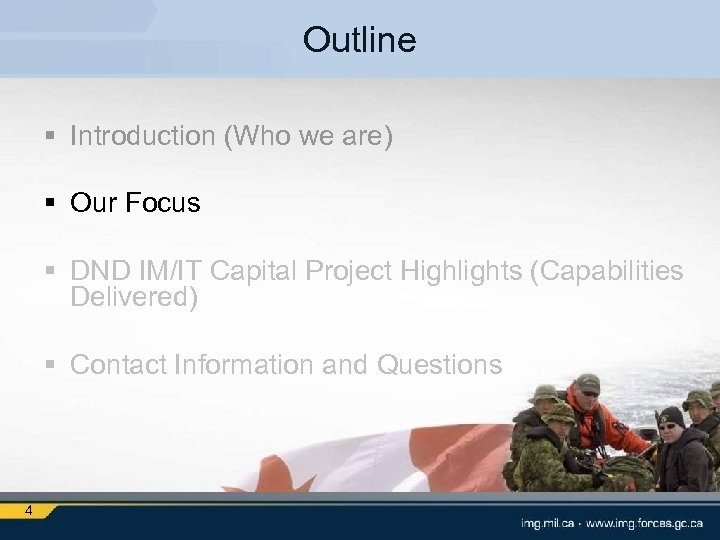 Outline § Introduction (Who we are) § Our Focus § DND IM/IT Capital Project
