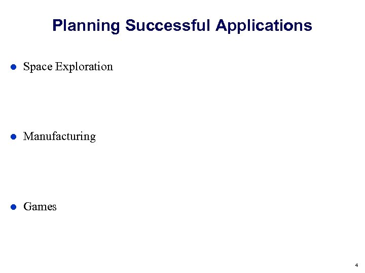 Planning Successful Applications Space Exploration Manufacturing Games 4