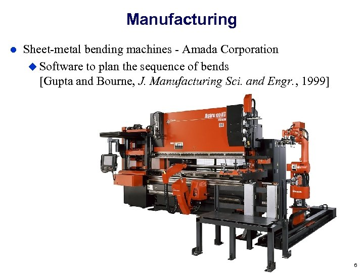 Manufacturing Sheet-metal bending machines - Amada Corporation Software to plan the sequence of bends