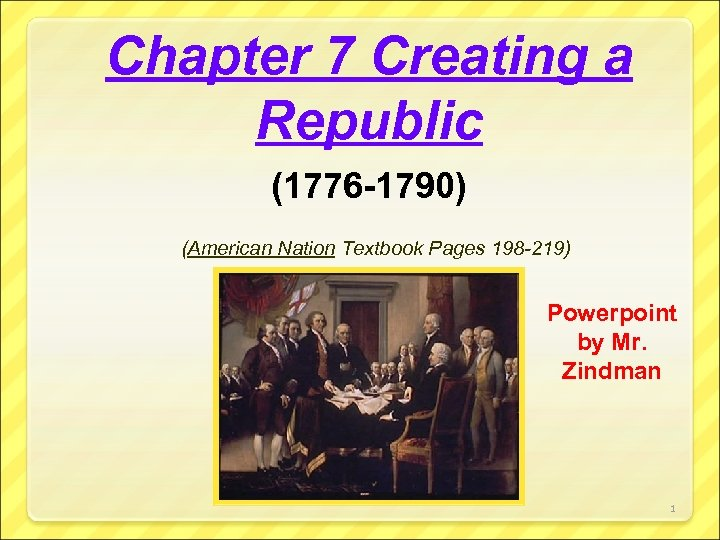 Chapter 7 Creating a Republic (1776 -1790) (American Nation Textbook Pages 198 -219) Powerpoint
