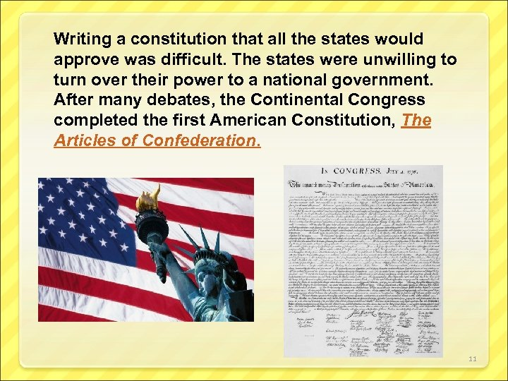 Writing a constitution that all the states would approve was difficult. The states were