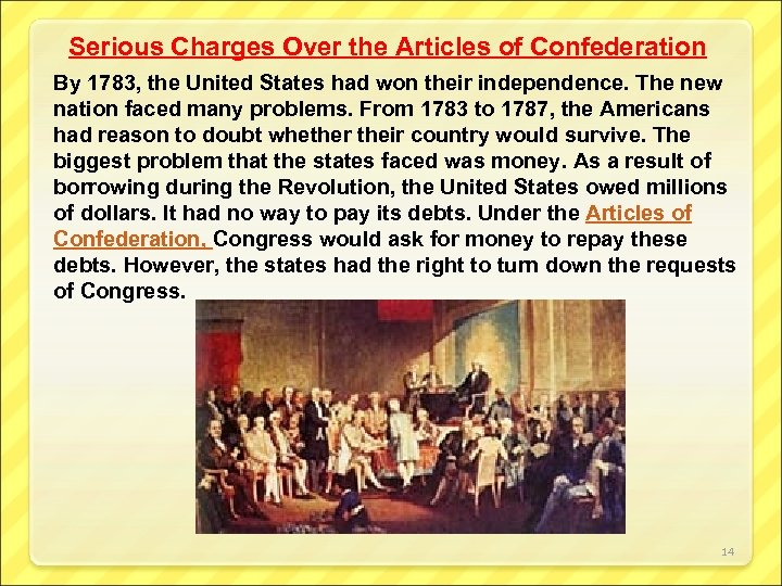 Serious Charges Over the Articles of Confederation By 1783, the United States had won