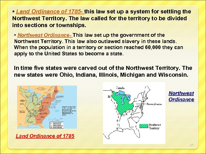 • Land Ordinance of 1785 - this law set up a system for
