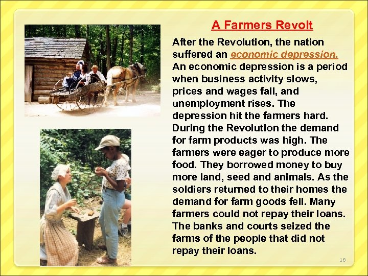 A Farmers Revolt After the Revolution, the nation suffered an economic depression. An economic