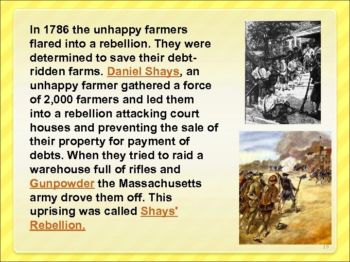 In 1786 the unhappy farmers flared into a rebellion. They were determined to save