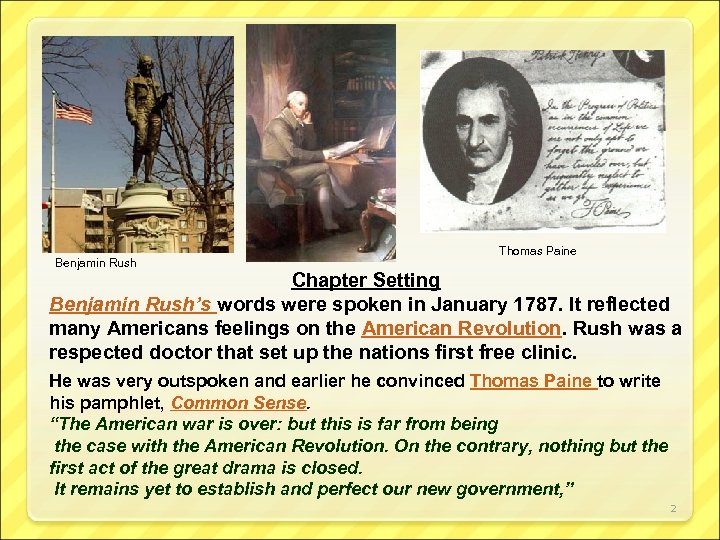 Benjamin Rush Thomas Paine Chapter Setting Benjamin Rush's words were spoken in January 1787.