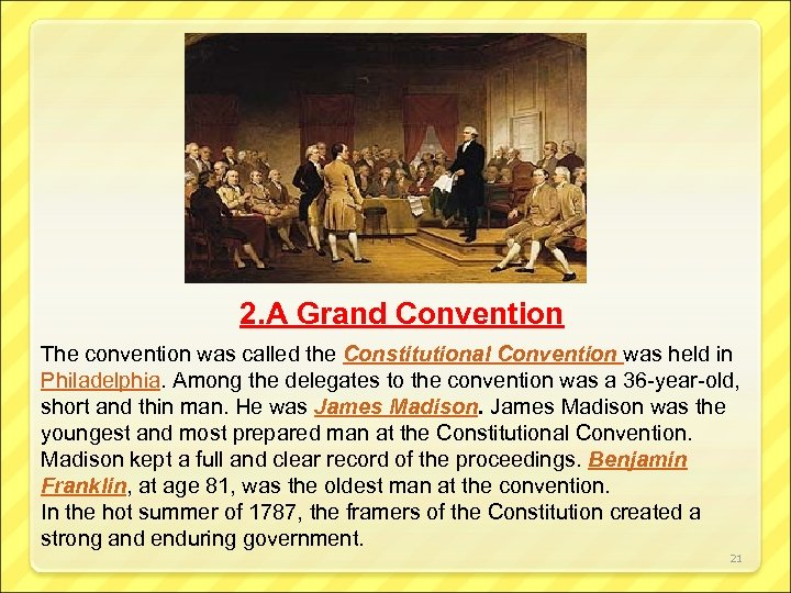 2. A Grand Convention The convention was called the Constitutional Convention was held in