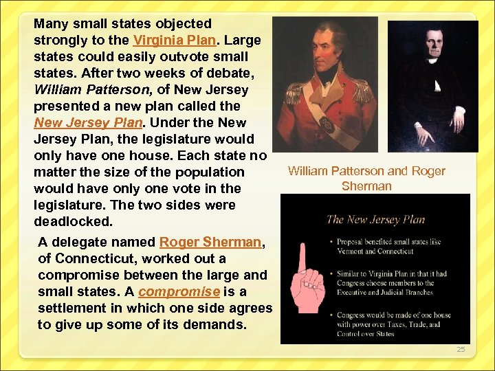Many small states objected strongly to the Virginia Plan. Large states could easily outvote