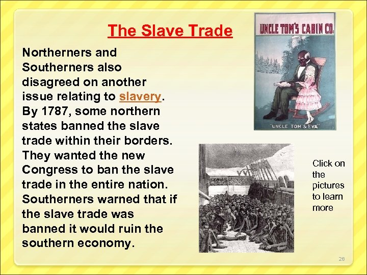 The Slave Trade Northerners and Southerners also disagreed on another issue relating to slavery.
