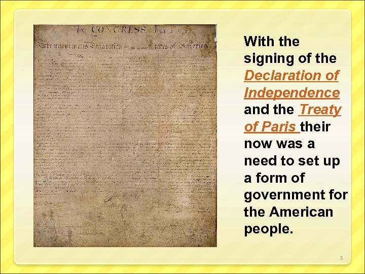 With the signing of the Declaration of Independence and the Treaty of Paris their