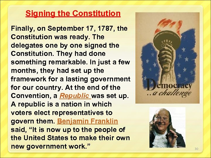 Signing the Constitution Finally, on September 17, 1787, the Constitution was ready. The delegates