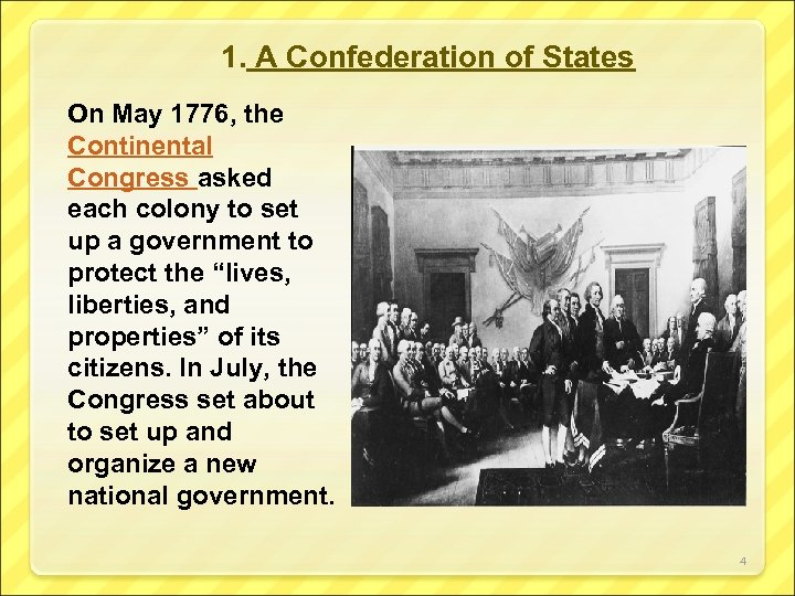 1. A Confederation of States On May 1776, the Continental Congress asked each colony