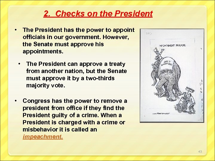 2. Checks on the President • The President has the power to appoint officials